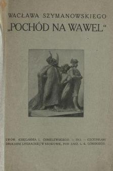 """Wacława Szymanowskiego """"Pochód na Wawel""""."""