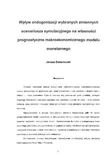 Wpływ endogenizacji wybranych zmiennych scenariusza symulacyjnego na własności prognostyczne makroekonomicznego modelu monetarnego