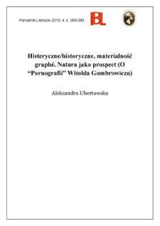 """Histeryczne/historyczne, materialność graphé. Natura jako prospekt (o """"Pornografii"""" Witolda Gombrowicza)"""