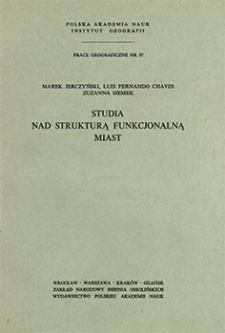 Studia nad strukturą funkcjonalną miast = Studies of functional structure of towns = Issledovaniâ po voprosam funkcional'noj struktury gorodov