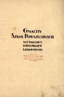Gmachy szkół powszechnych m.st. Warszawy pobudowane w latach 1925-1928