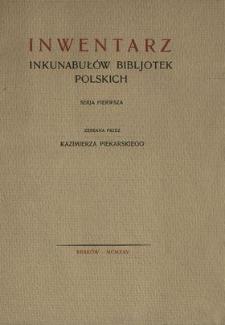Inwentarz inkunabułów bibljotek polskich. Serja pierwsza