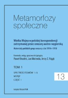 Wielka Wojna w polskiej korespondencji zatrzymanej przez cenzurę austro-węgierską : materiały polskich grup cenzury z lat 1914-1918. T. 1