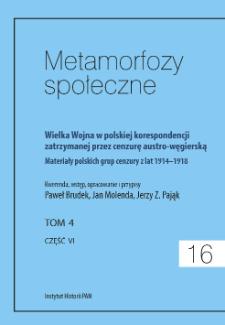 Wielka Wojna w polskiej korespondencji zatrzymanej przez cenzurę austro-węgierską : materiały polskich grup cenzury z lat 1914-1918. T. 4