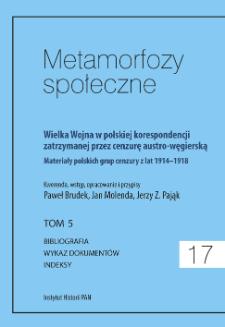 Wielka Wojna w polskiej korespondencji zatrzymanej przez cenzurę austro-węgierską : materiały polskich grup cenzury z lat 1914-1918. T. 5