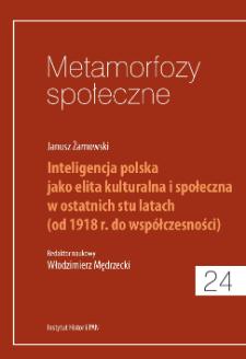 Inteligencja polska jako elita kulturalna i społeczna w ostatnich stu latach : (od 1918 r. do współczesności)
