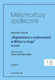 """""""Wspomnienia o wydarzeniach w Wilnie i w kraju"""" : dziennik. Cz. 1"""