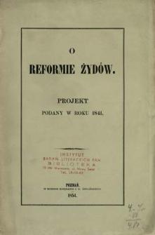 O reformie Żydów : projekt podany w roku 1841