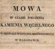 Mowa miana w czasie położenia kamienia węgielnego w nowym szpitalu wyznania mojżeszowego w Warszawie : dnia 24 Sywon (9/21 czerwca) 5595 : wolny przekład z hebrajskiego.