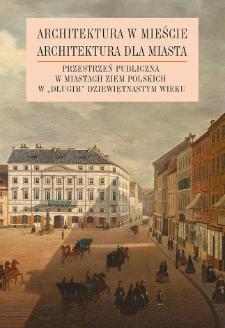 Pomniki narodowe w przestrzeni miejskiej w (środkowej) Europie drugiej połowy XIX i początków XX w.