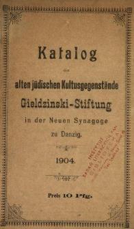 Katalog der Alten Jüdischen Kulturgegenstände : Gieldziński-Stiftung in der Neuen Synagoge zu Danzig.