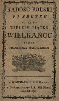 Radosc Polski Po Smutku Czyli Po Wielkim Piątku Wielkanoc