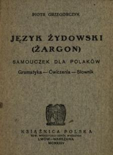 Język żydowski (żargon) : samouczek dla Polaków : gramatyka - ćwiczenia - słownik