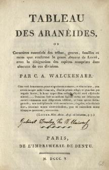 Tableau des aranéïdes, ou Caractères essentiels des tribus, genres, familles et races que renferme le genre Aranea de Linné, avec la désingnation des espèces comprises dans chacune de ces divisions