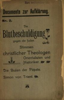 Die Blutbeschuldigung gegen die Juden : Stimmen christlicher Theologen, Orientalisten und Historiker, die Bullen der Päpste, Simon von Trient.
