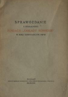 """Sprawozdanie z Działalności Fundacji """"Zakłady Kórnickie"""" w Roku Gospodarczym 1829/30"""