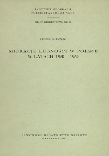 Migracje ludności w Polsce w latach 1950-1960 = Population migration in Poland in 1950-1960 = Migracii Pol'skogo naselenija za period s 1950 po 1960