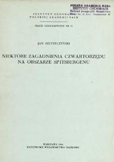 Niektóre zagadnienia czwartorzędu na obszarze Spitsbergenu = Some problems of the Quaternary on Spitsbergen = Nekotorye voprosy četvertičnogo perioda territorii Špicbergena