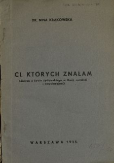 Ci, których znałam : (szkice z życia żydowskiego w Rosji carskiej i rewolucyjnej)