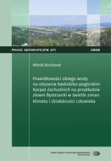 Prawidłowości obiegu wody na obszarze beskidzko-pogórskim Karpat Zachodnich na przykładzie zlewni Bystrzanki w świetle zmian klimatu i działalności człowieka = Regularities of the water cycle in the Western Carpathians Beskids-foothills area based on th