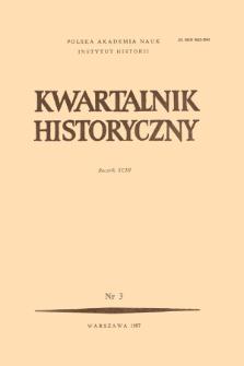 Kwartalnik Historyczny R. 93 nr 3 (1986), Przeglądy - Polemiki _ Propozycje