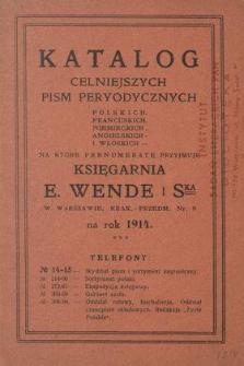 Katalog celniejszych pism peryodycznych polskich, francuskich, niemieckich, angielskich i włoskich, na które prenumeratę przyjmuje Księgarnia E. Wende i S-ka w Warszawie [...] na rok 1914.