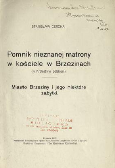 Pomnik nieznanej matrony w kościele w Brzezinach (w Królestwie polskiem) : Miasto Brzeziny i jego niektóre zabytki