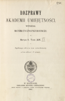 Rozprawy Akademii Umiejętności. Wydział Matematyczno-Przyrodniczy. Ser. 2. T 20 (1901), Spis treści i dodatki