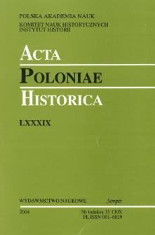 Acta Poloniae Historica T. 89 (2004), Strony tytułowe, spis treści