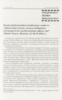 """Druga międzynarodowa konferencja naukowa """"Ekosystemy jeziorne: procesy biologiczne, antropogeniczne przekształcenia, jakość wód"""" (Mińsk-Narocz, Białoruś, 22-26 IX 2003 r.)"""