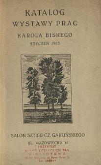 Katalog wystawy prac Karola Biskego : styczeń 1925 : Salon Sztuki Cz. Garlińskiego ul. Mazowiecka 16.