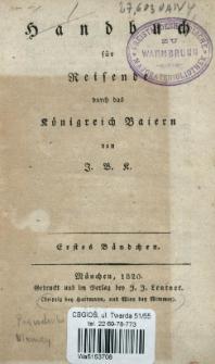 Handbuch für Reisende durch das Königreich Baiern. Bdch. 1