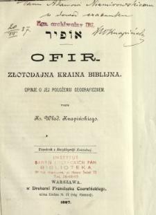 Ofir = Ôpî ̄r : złotodajna kraina biblijna : opinie o położeniu geograficznym