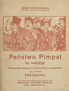 Państwo Pimpel na wakacje : historyczna historja od rzeczywistych przypadków, co ji napisał przyjaciel