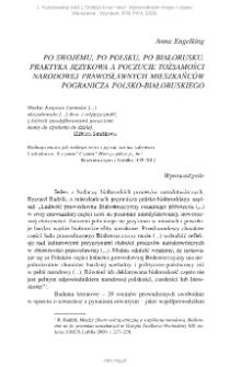 Po swojemu, po polsku, po białorusku. Praktyka językowa a poczucie tożsamości narodowej prawosławnych mieszkańców pogranicza polsko-białoruskiego