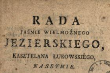 Rada Jaśnie Wielmożnego Jezierskiego, Kasztelana Łukowskiego Na Seymie