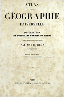 Atlas de la géographie universelle ou discription de toutes les parties du monde sur un plan nouveau d'après les grandes divisions naturelle du globe
