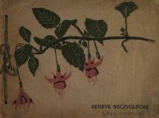 Henryk Szczygliński : Warszawa, październik 1912 : [katalog wystawy].