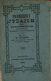 Prawdziwy judaizm czyli zbiór religijno-moralnych zasad Izraelitów, czerpany z klassycznych dzieł rabinów