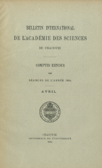 Bulletin International de L' Académie des Sciences de Cracovie : comptes rendus (1894) No. 4 Avril