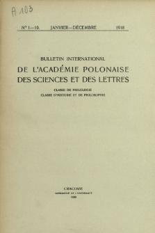 Bulletin International de L'Académie Polonaise des Sciences et des Lettres : Classe de Philologie : Classe d'Histoire et de Philosophie (1918) No. 1-10 Janvier-Décembre
