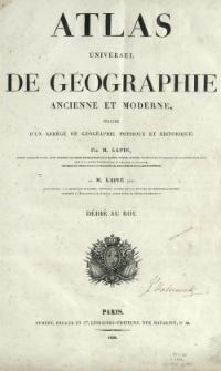 Atlas universel de géographie ancienne et moderne, précédé d'un abrégé de géographie physique et historique