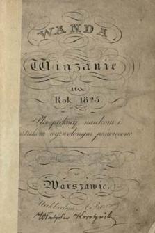 Wanda : wiązanie na rok ... płci piękney, naukom i sztukom wyzwolonym poświęcone 1825
