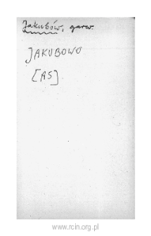 Jakubów. Files of Czersk district in the Middle Ages. Files of Historico-Geographical Dictionary of Masovia in the Middle Ages