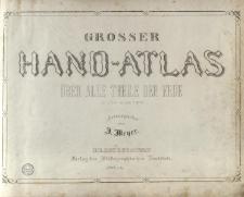 Grosser Hand-Atlas über alle Theile der Erde in 170 Karten