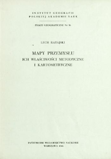 Mapy przemysłu, ich właściwości metodyczne i kartometryczne = Maps of industry - their methodological and cartomethrical attributes = Karty promyšlennosti, ih metodičeskie i kartometričeskie osobennosti