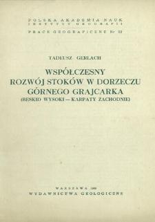 Współczesny rozwój stoków w dorzeczu górnego Grajcarka (Beskid Wysoki - Karpaty Zachodnie) = Sovremennoe razvitie sklonov v bassejne verchov'ev Grajcarka (Beskid Vysoki - Zapadnye Karpaty)