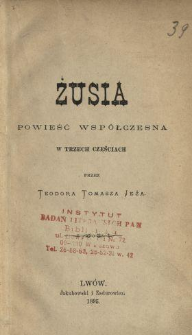 Żusia : powieść współczesna w trzech częściach