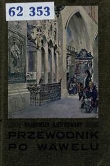 Najnowszy zwięzły przewodnik po Wawelu : Katedra, Zamek Królewski
