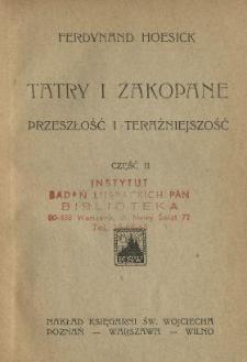 Tatry i Zakopane : przeszłość i teraźniejszość. Cz. 2